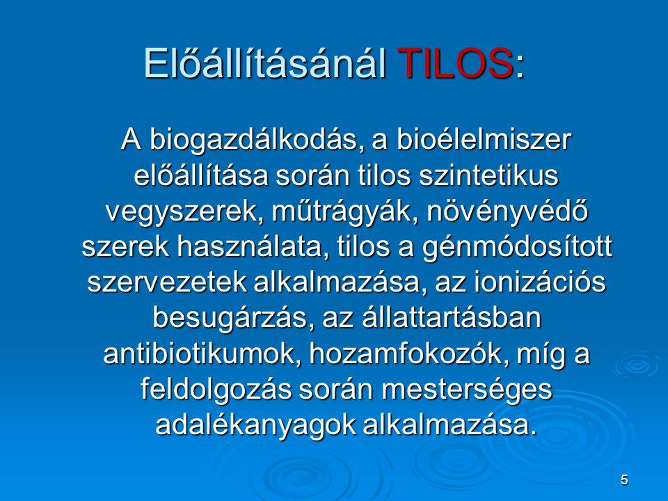 Előállításánál TILOS: