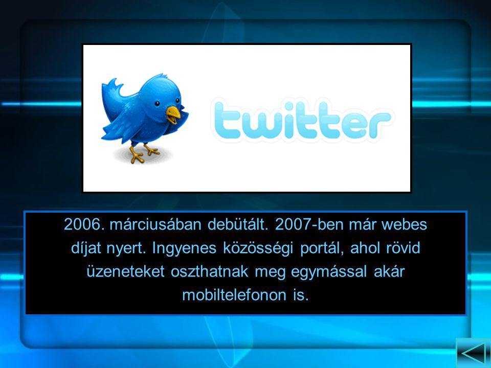 2006. márciusában debütált. 2007-ben már webes