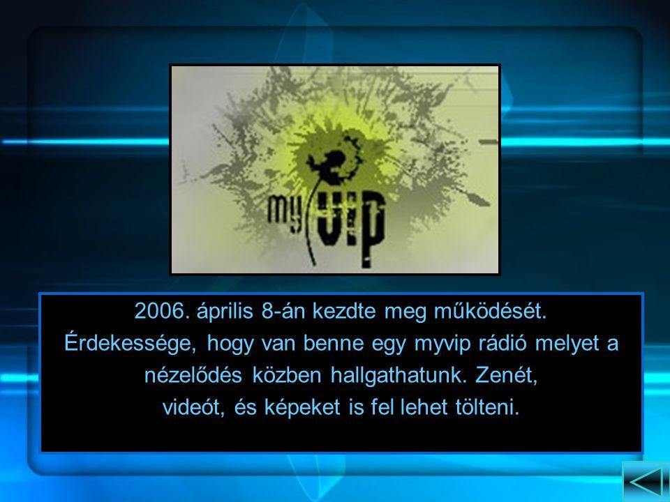 2006. április 8-án kezdte meg működését.