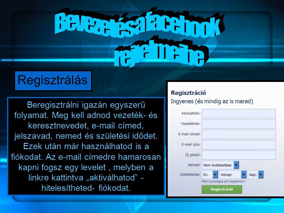 Bevezetés a facebook rejtelmeibe Regisztrálás