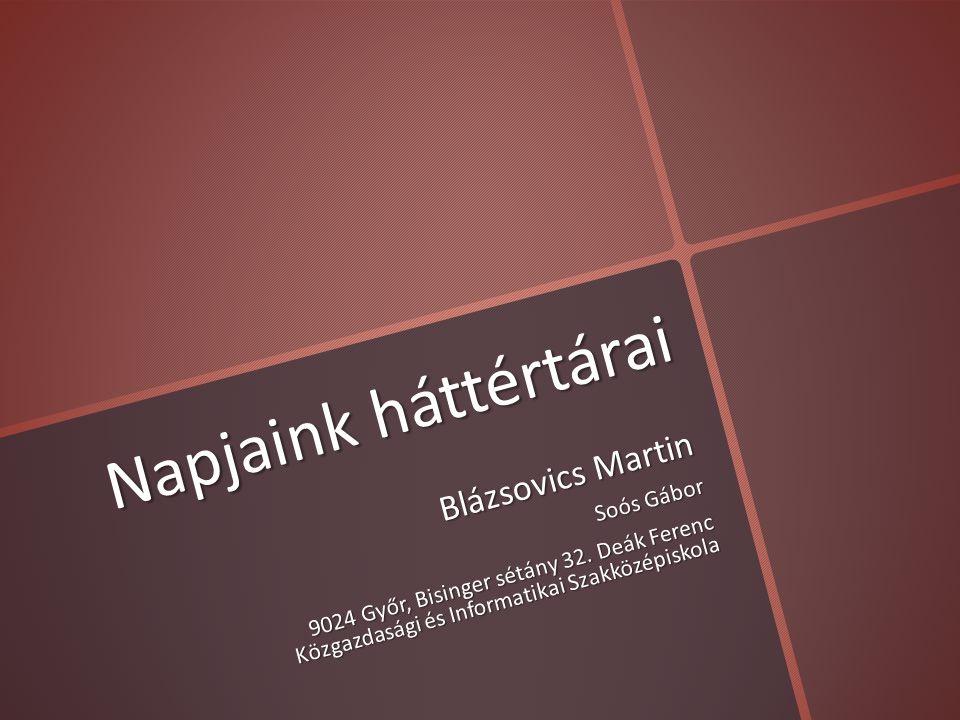Napjaink háttértárai Blázsovics Martin Soós Gábor