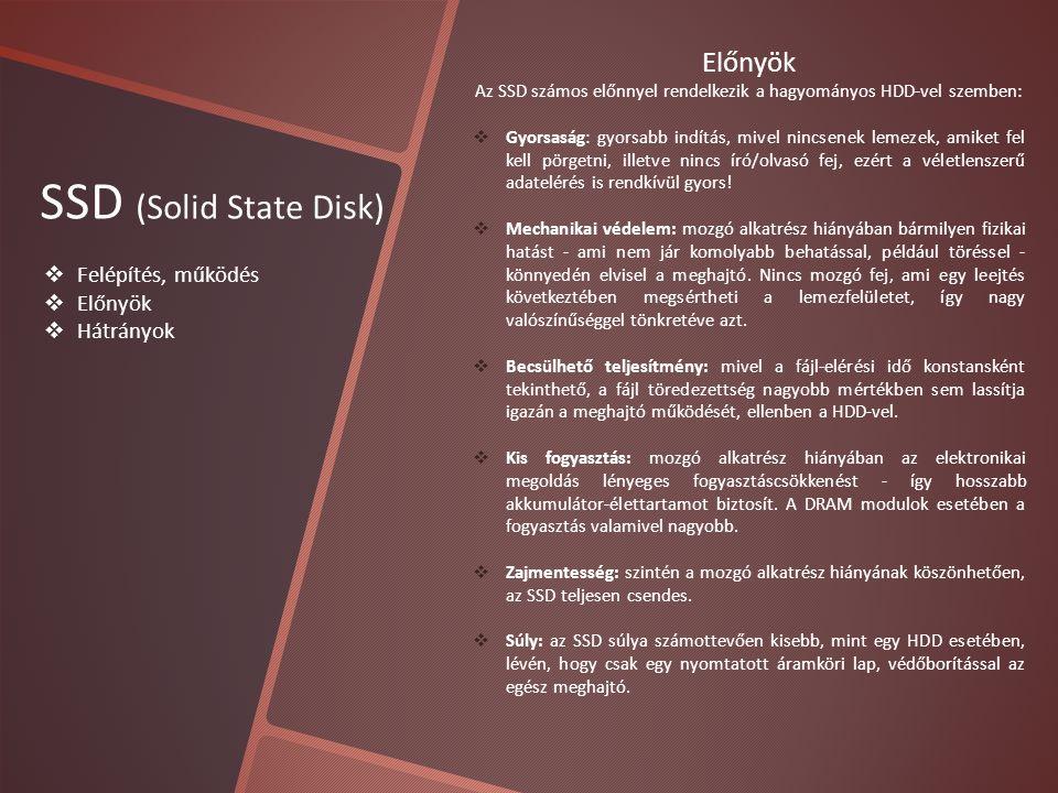 Az SSD számos előnnyel rendelkezik a hagyományos HDD-vel szemben: