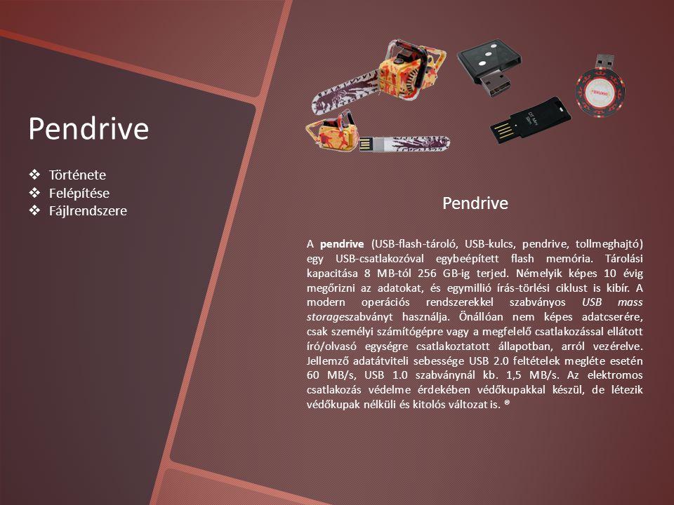 Pendrive Pendrive Története Felépítése Fájlrendszere