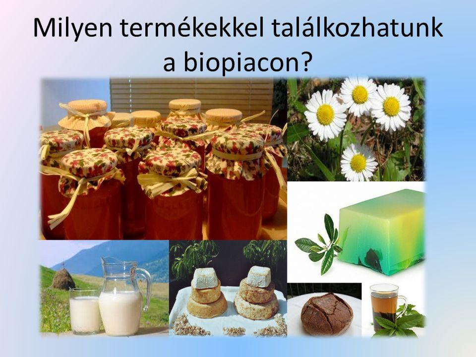 Milyen termékekkel találkozhatunk a biopiacon