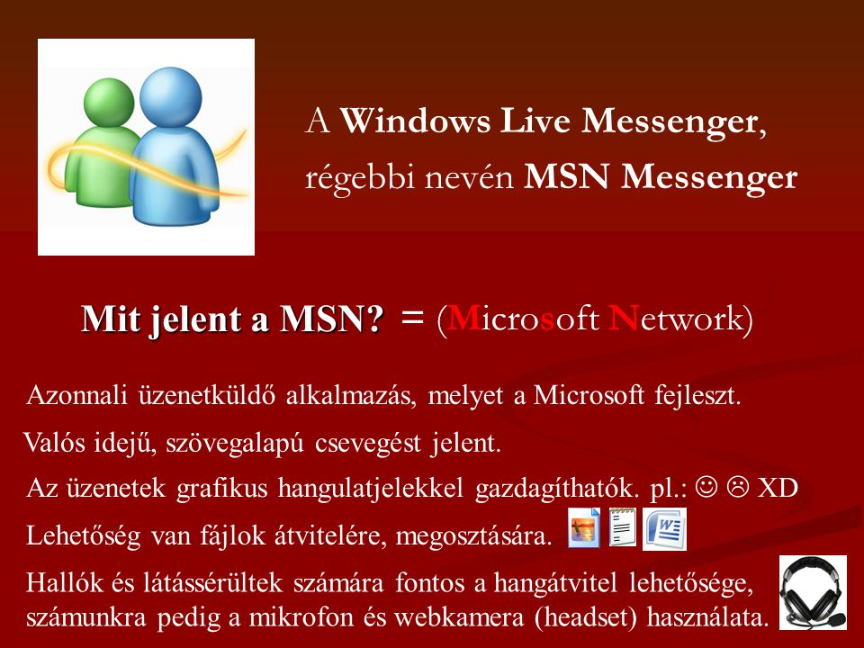 A Windows Live Messenger, régebbi nevén MSN Messenger