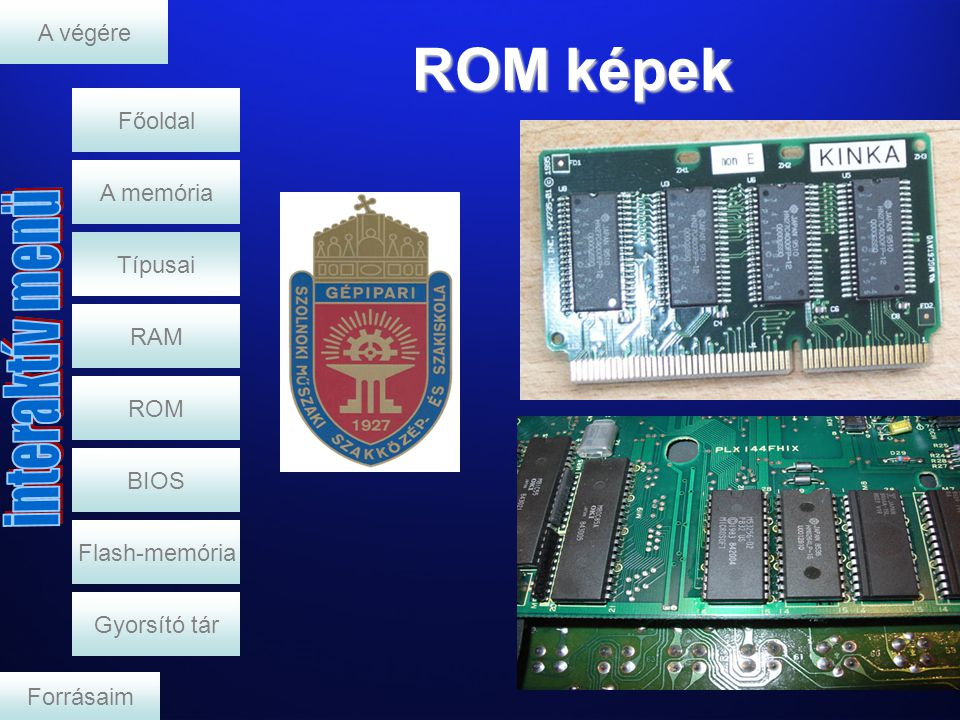ROM képek A végére Főoldal A memória Típusai RAM ROM BIOS