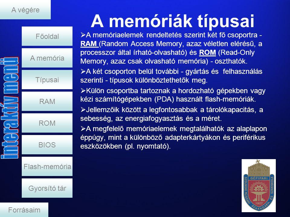 A memóriák típusai A végére Főoldal