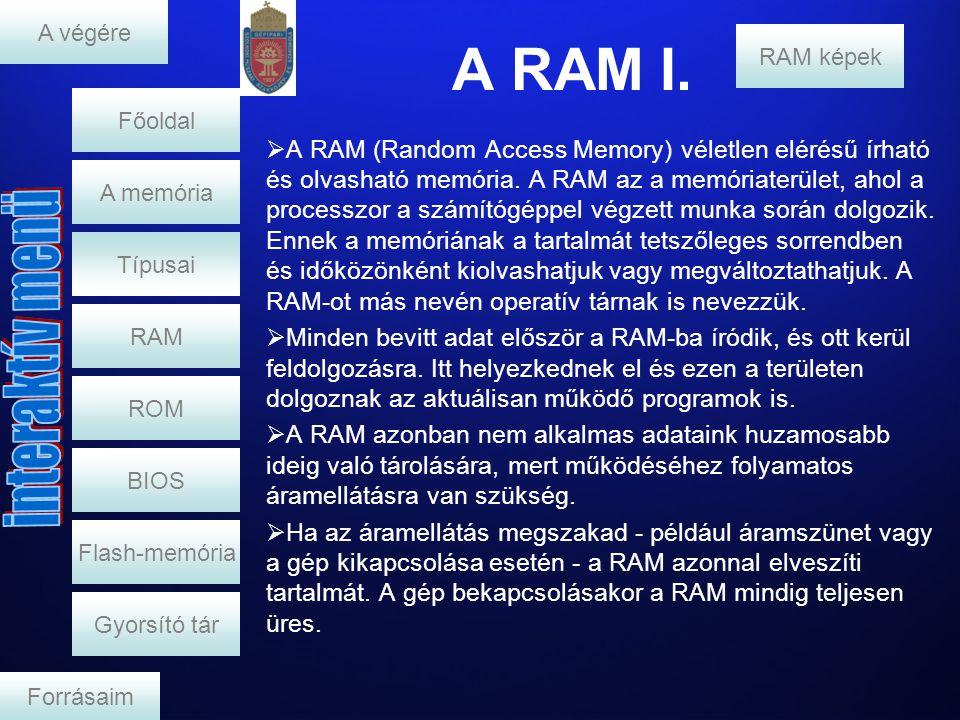 A végére A RAM I. RAM képek. Főoldal.