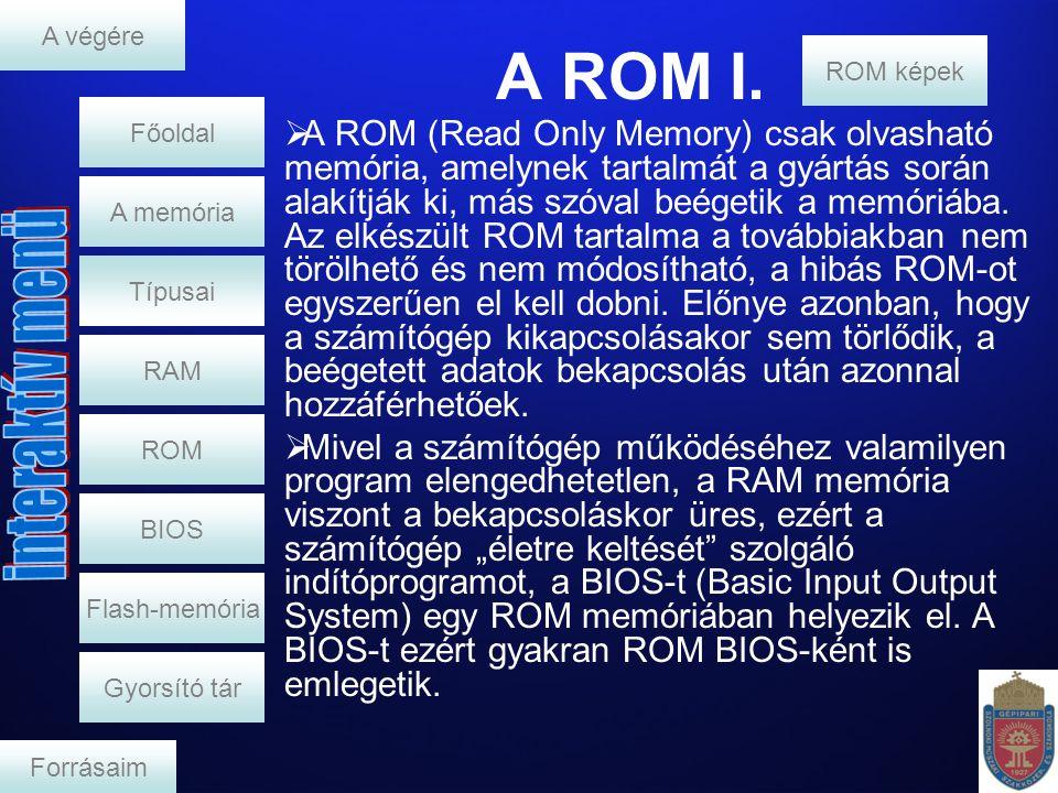 A végére A ROM I. ROM képek. Főoldal.