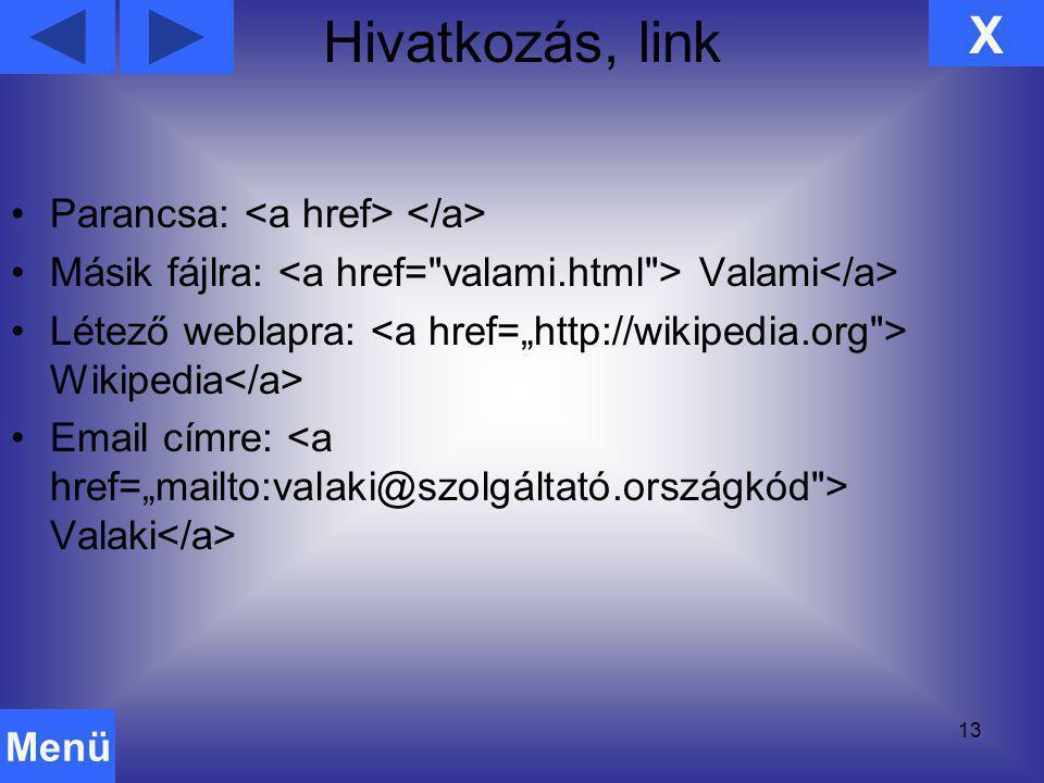 Hivatkozás, link X Parancsa: <a href> </a>