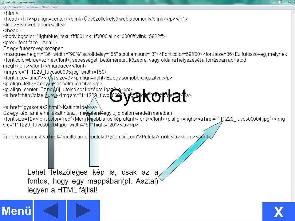 <html> <head><h1><p align=center><blink>Üdvözöllek első weblapomon!</blink></p></h1> <title>Első weblapom</title>