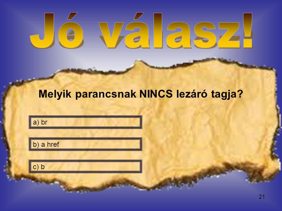 Melyik parancsnak NINCS lezáró tagja
