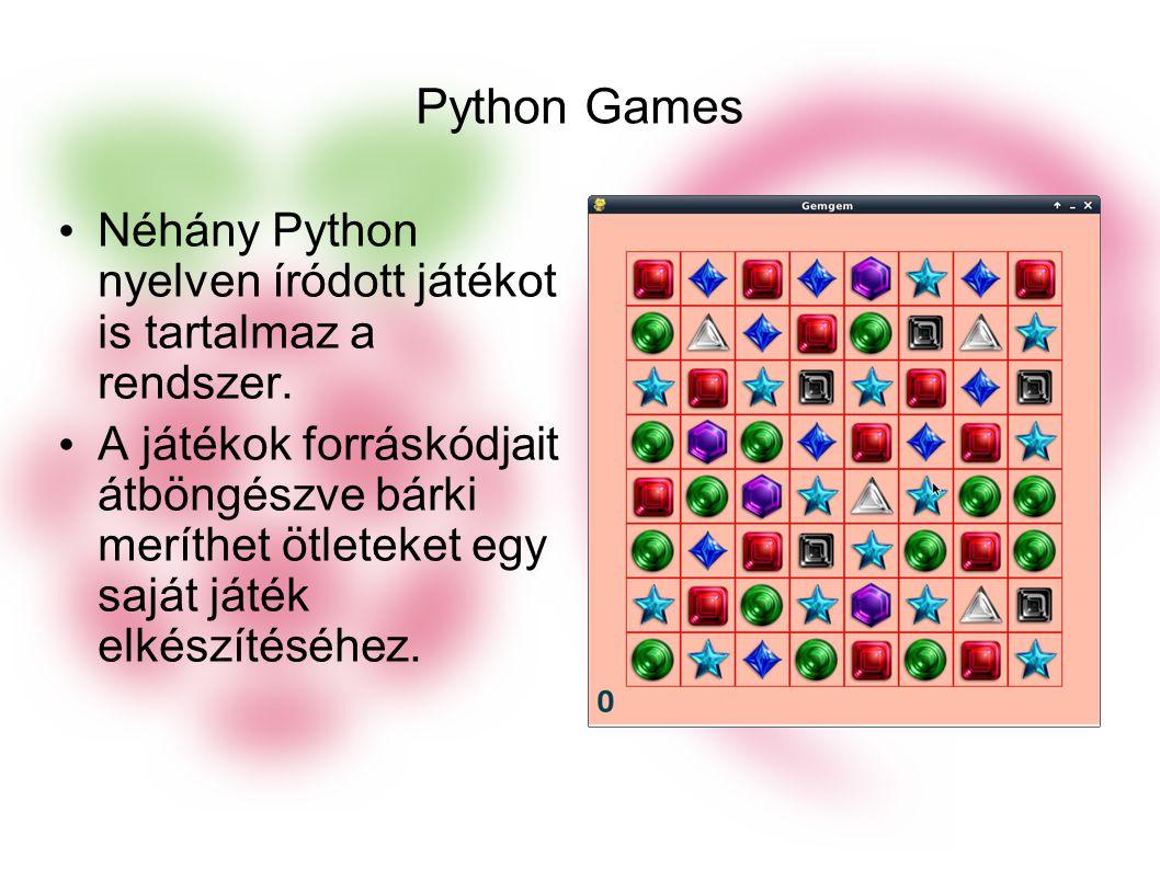 Python Games Néhány Python nyelven íródott játékot is tartalmaz a rendszer.