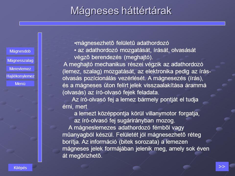 Mágneses háttértárak mágnesezhetõ felületû adathordozó