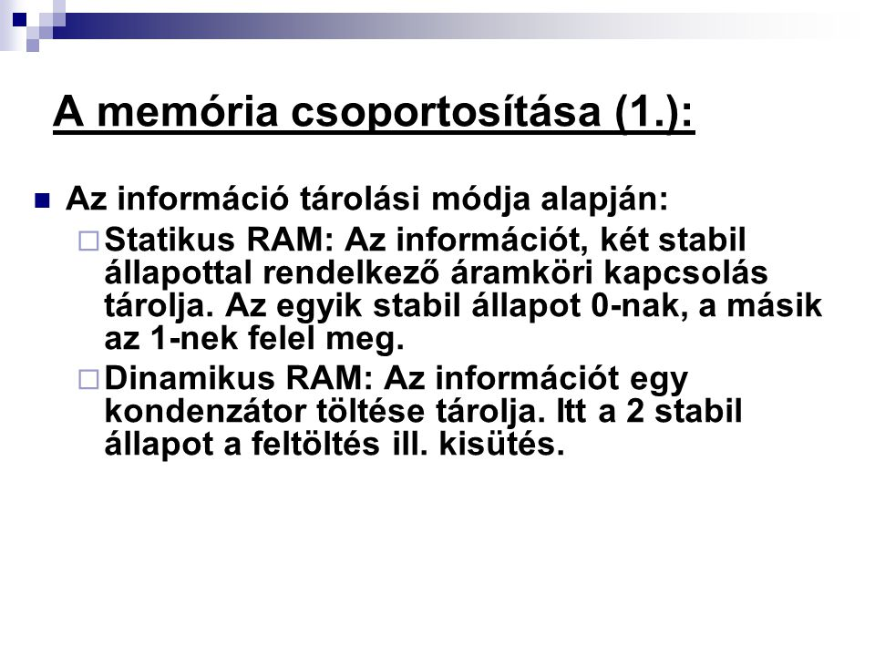 A memória csoportosítása (1.):