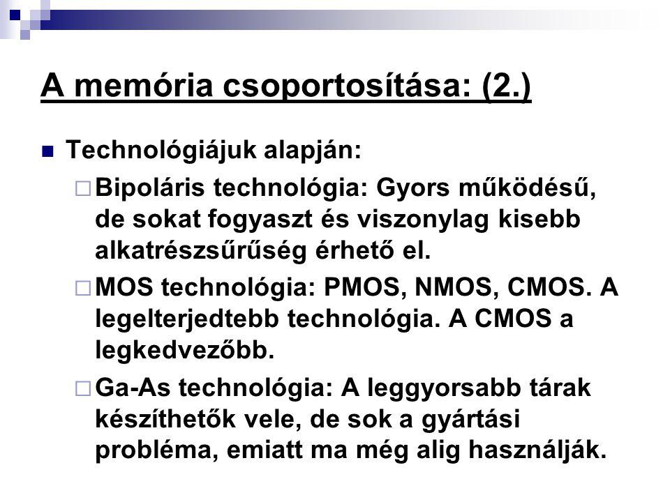 A memória csoportosítása: (2.)