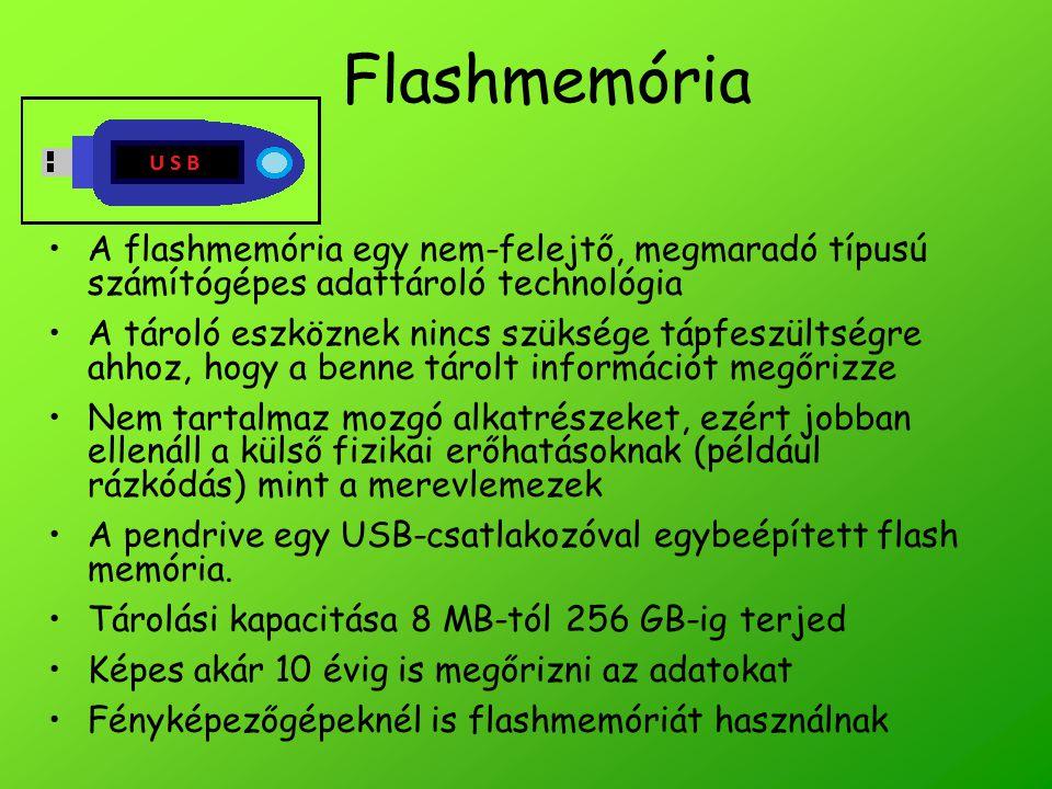 Flashmemória A flashmemória egy nem-felejtő, megmaradó típusú számítógépes adattároló technológia.