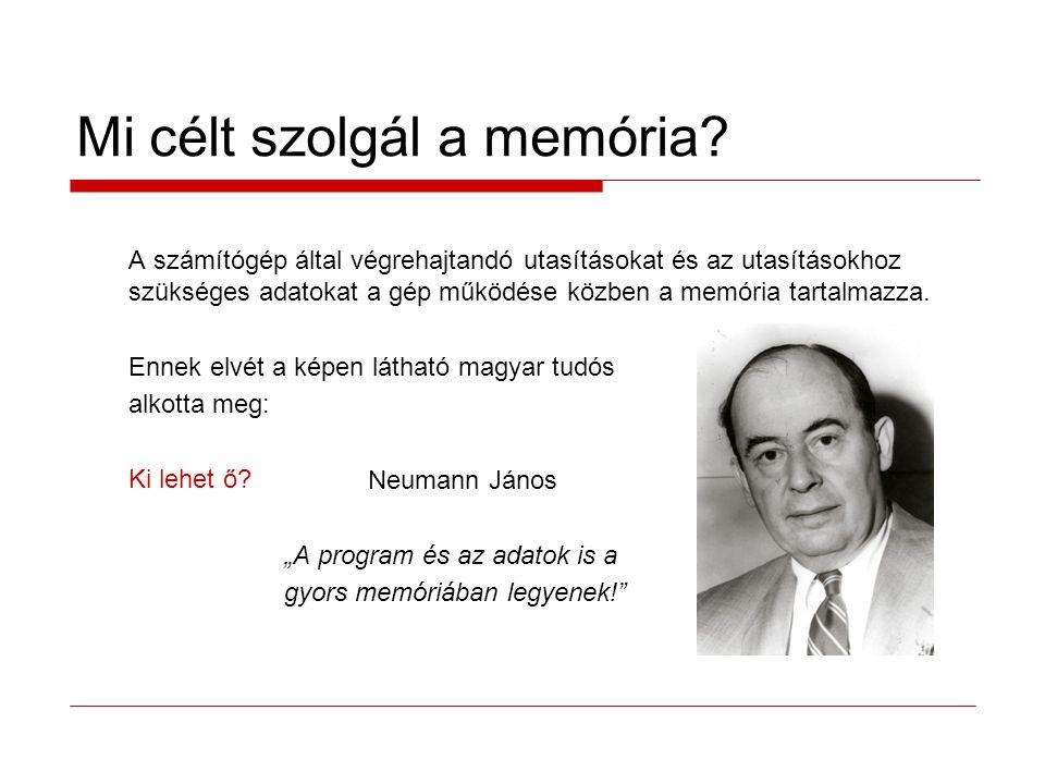 Mi célt szolgál a memória