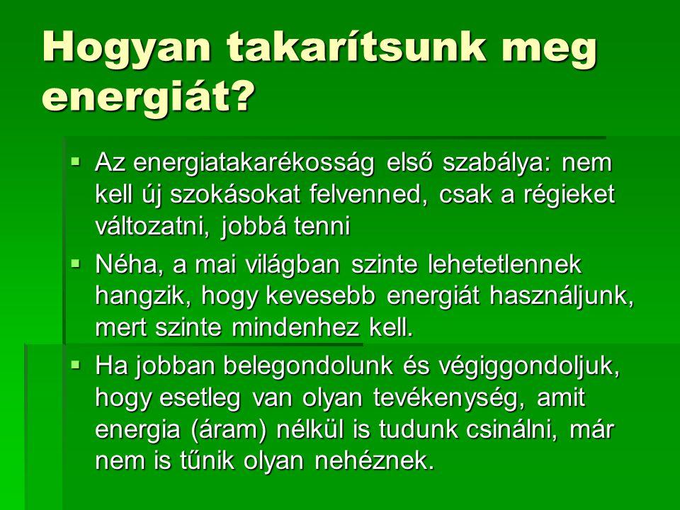 Hogyan takarítsunk meg energiát