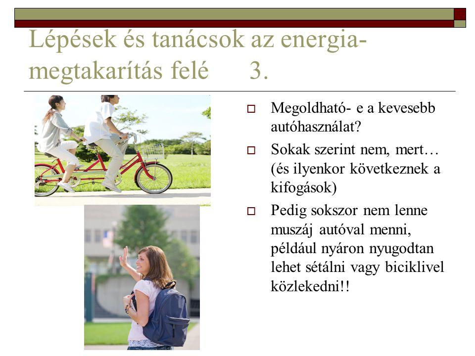 Lépések és tanácsok az energia-megtakarítás felé 3.