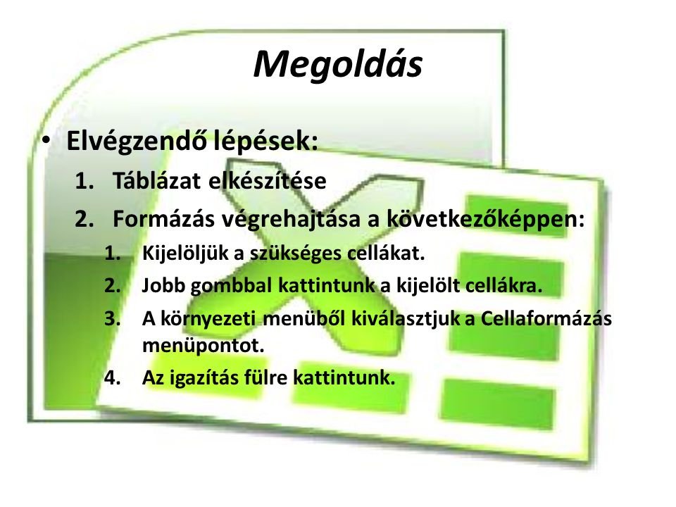 Megoldás Elvégzendő lépések: Táblázat elkészítése