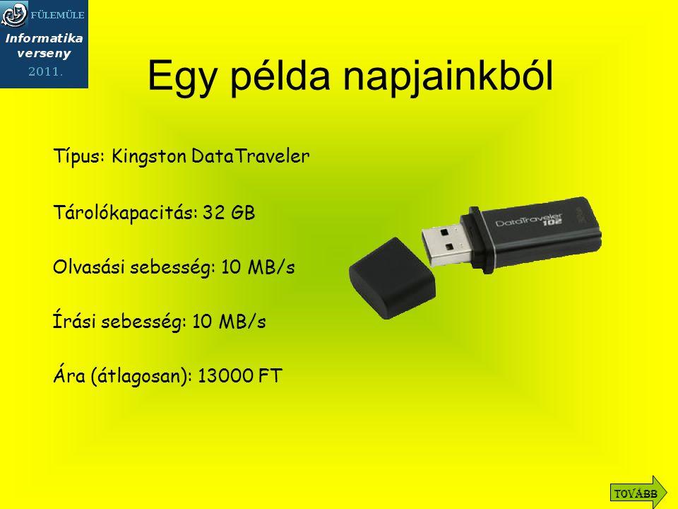 Egy példa napjainkból Típus: Kingston DataTraveler