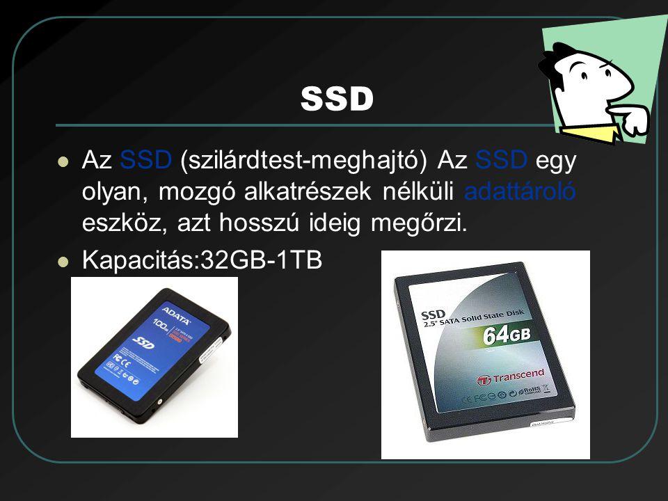 SSD Az SSD (szilárdtest-meghajtó) Az SSD egy olyan, mozgó alkatrészek nélküli adattároló eszköz, azt hosszú ideig megőrzi.