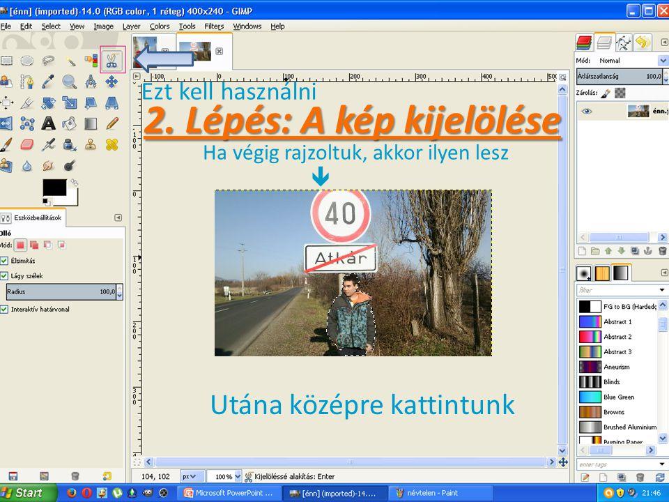 2. Lépés: A kép kijelölése