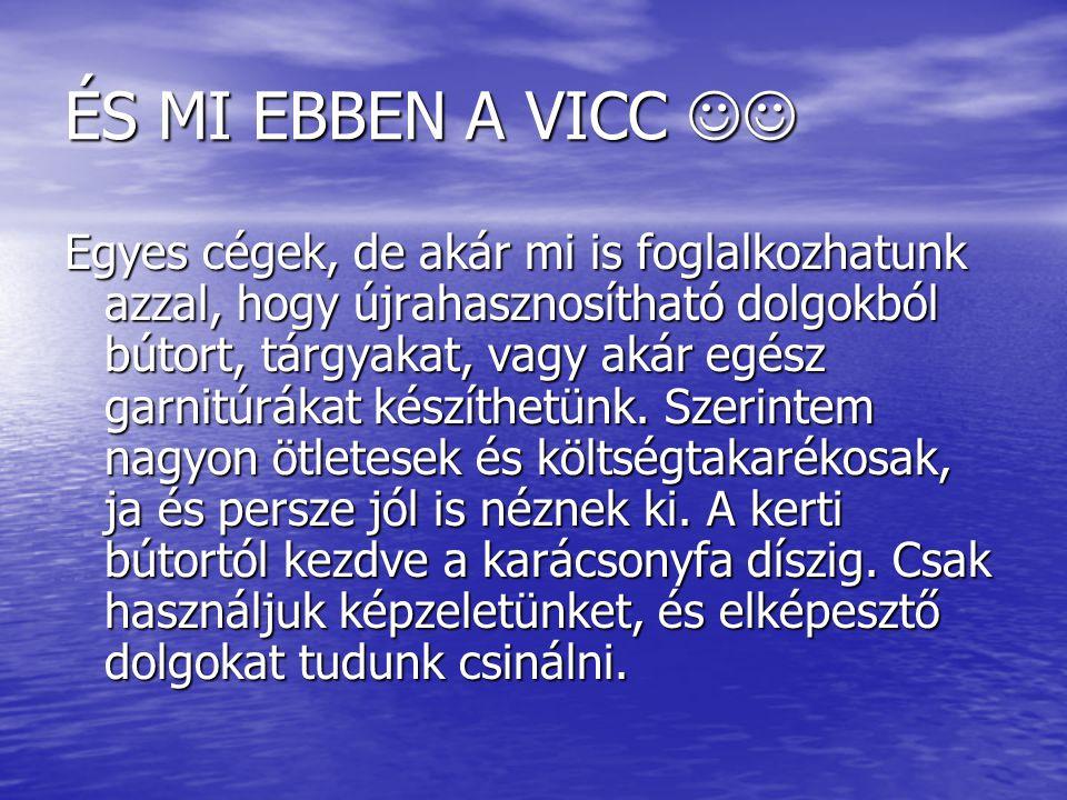 ÉS MI EBBEN A VICC 