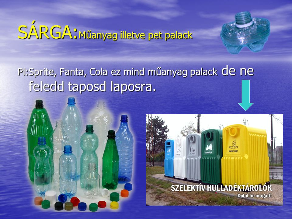 SÁRGA:Műanyag illetve pet palack