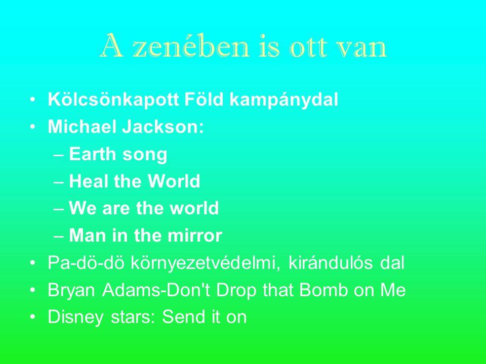 A zenében is ott van Kölcsönkapott Föld kampánydal Michael Jackson: