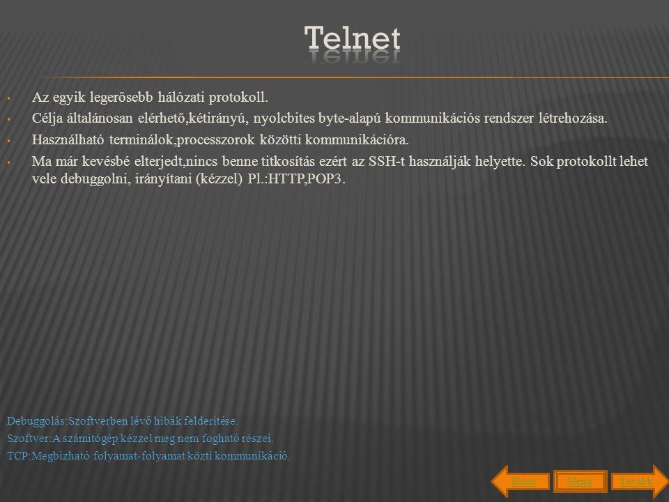 Telnet Az egyik legerősebb hálózati protokoll.