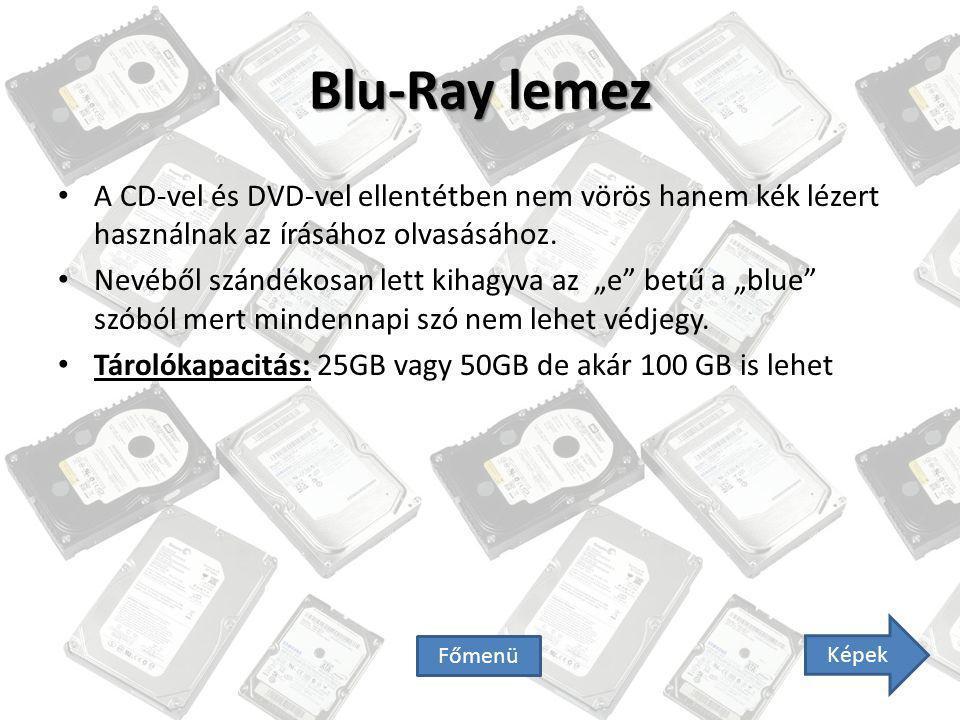 Blu-Ray lemez A CD-vel és DVD-vel ellentétben nem vörös hanem kék lézert használnak az írásához olvasásához.