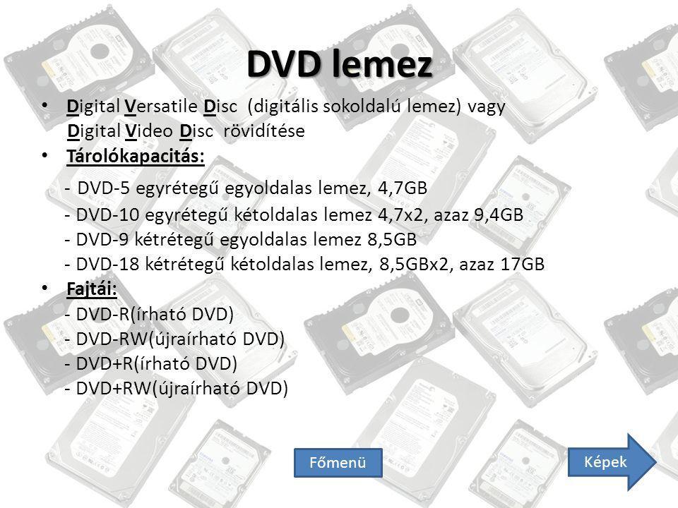 DVD lemez Digital Versatile Disc (digitális sokoldalú lemez) vagy