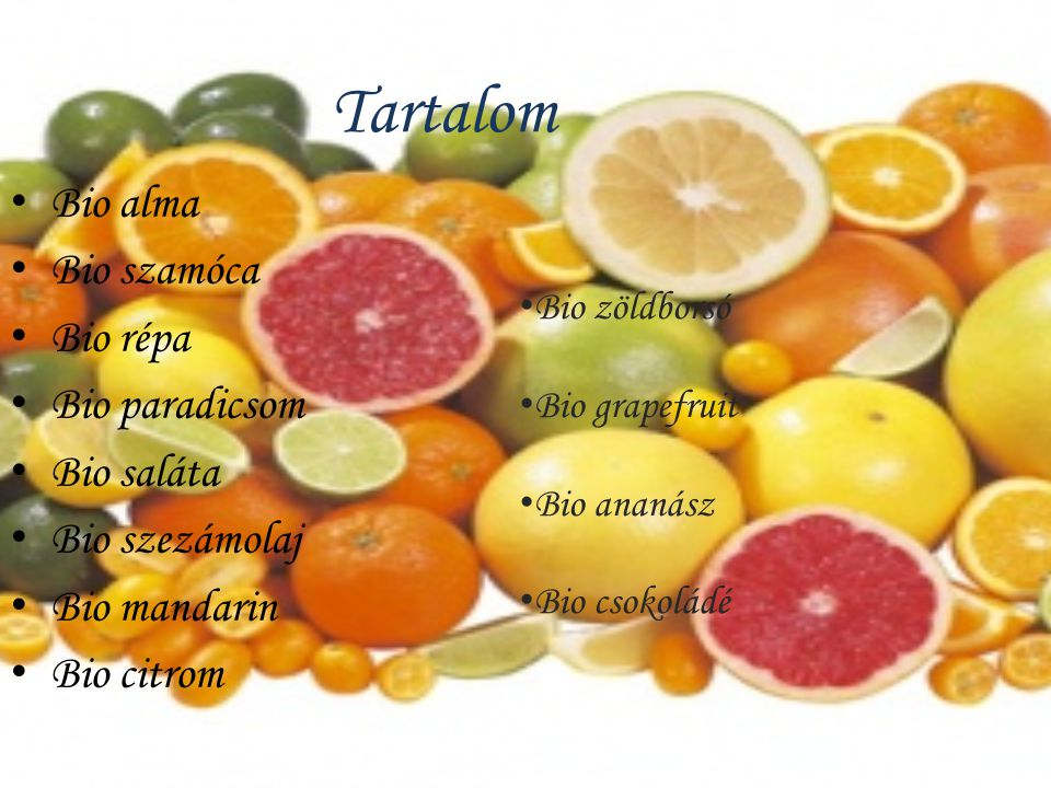 Tartalom Bio alma Bio szamóca Bio répa Bio paradicsom Bio saláta