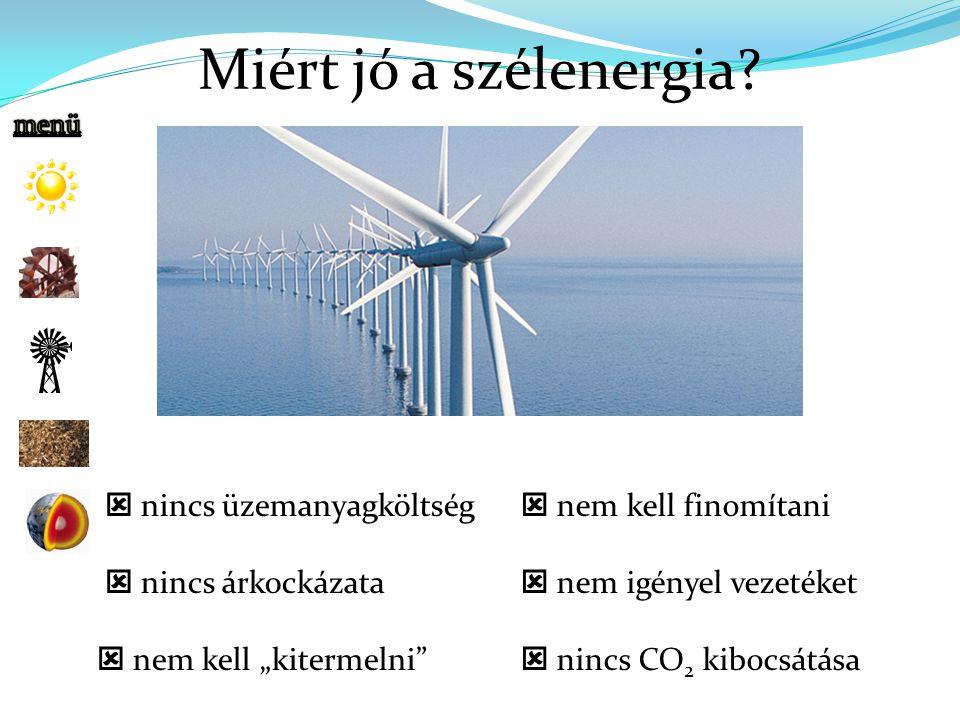 Miért jó a szélenergia  nincs üzemanyagköltség  nincs árkockázata
