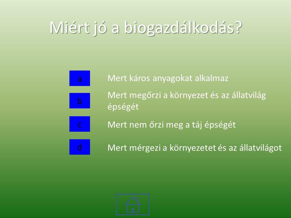 Miért jó a biogazdálkodás