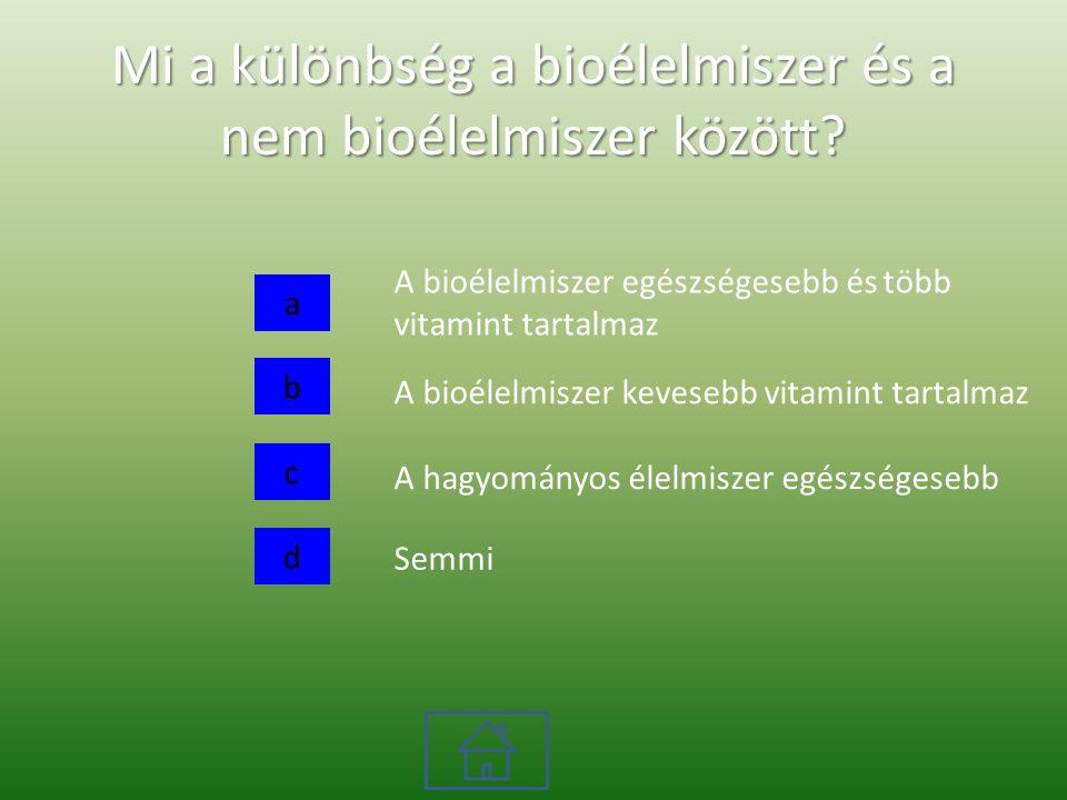 Mi a különbség a bioélelmiszer és a nem bioélelmiszer között