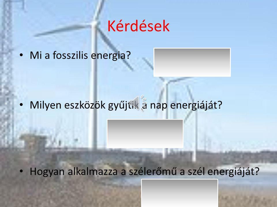 Kérdések Mi a fosszilis energia