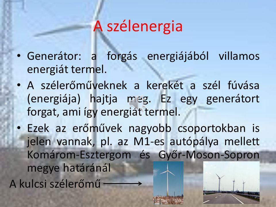 A szélenergia Generátor: a forgás energiájából villamos energiát termel.