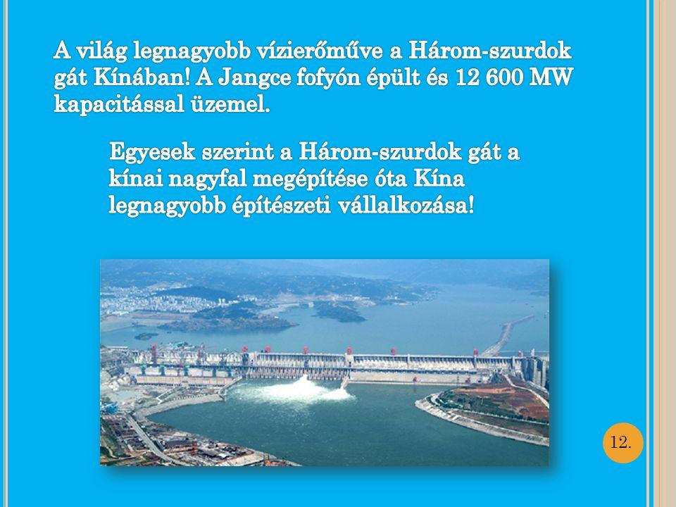 A világ legnagyobb vízierőműve a Három-szurdok gát Kínában