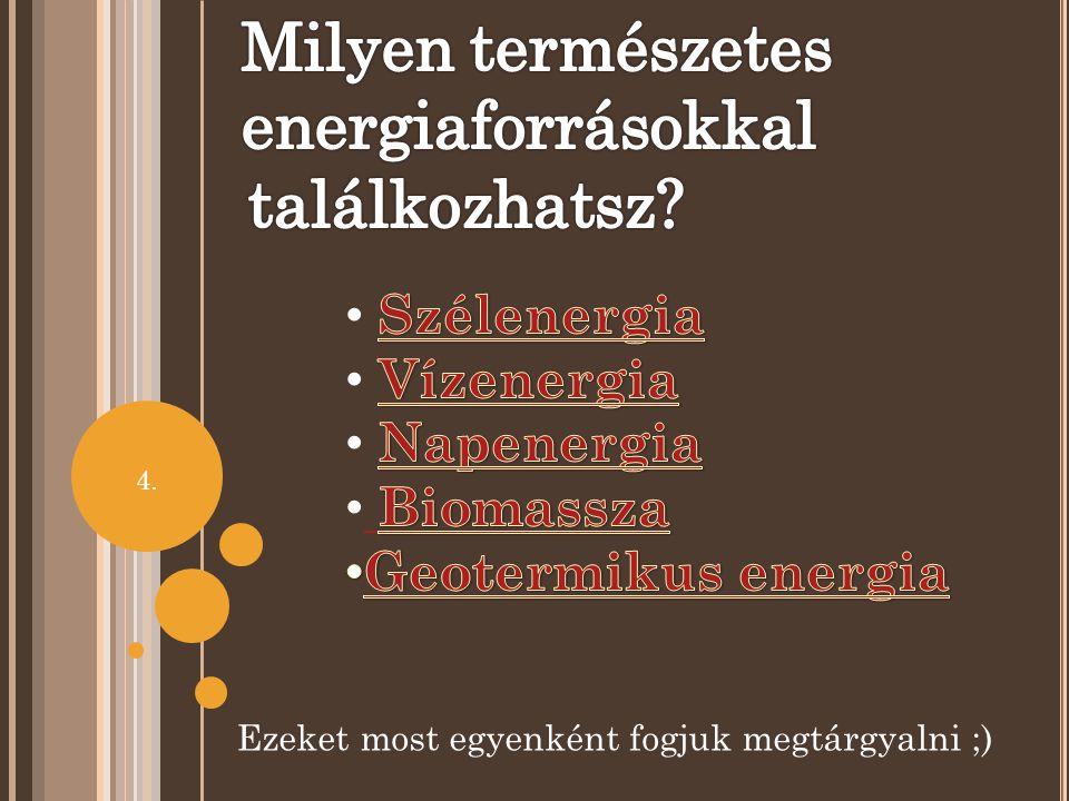 Milyen természetes energiaforrásokkal találkozhatsz Szélenergia
