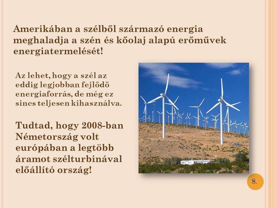 Amerikában a szélből származó energia meghaladja a szén és kőolaj alapú erőművek energiatermelését!