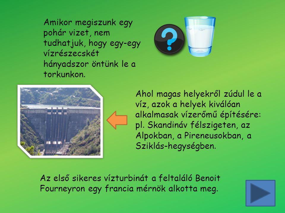 Amikor megiszunk egy pohár vizet, nem tudhatjuk, hogy egy-egy vízrészecskét hányadszor öntünk le a torkunkon.