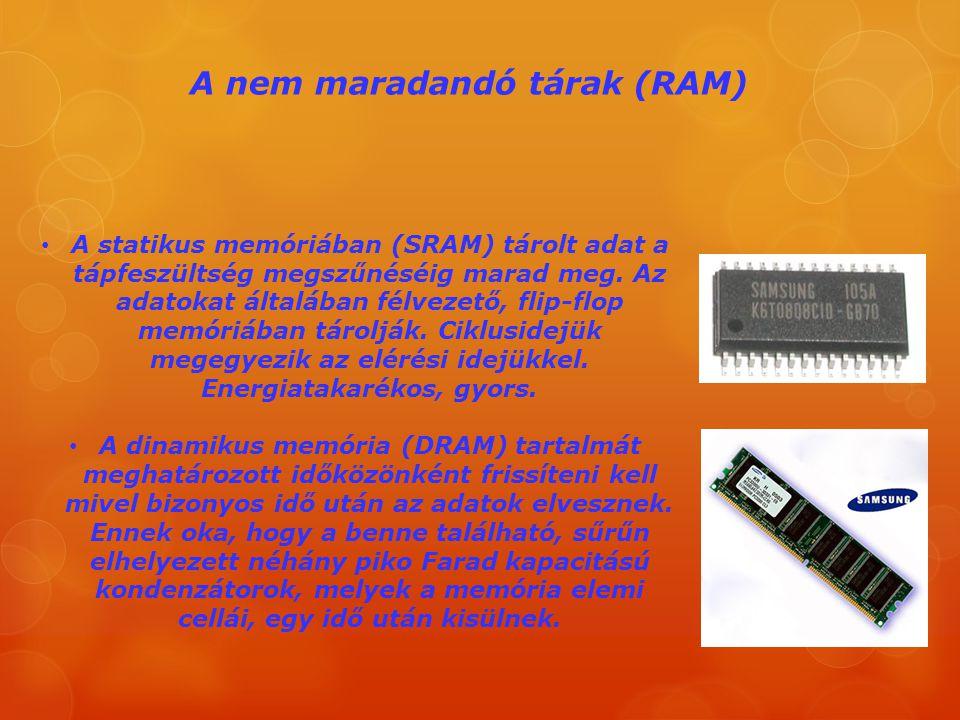 A nem maradandó tárak (RAM)