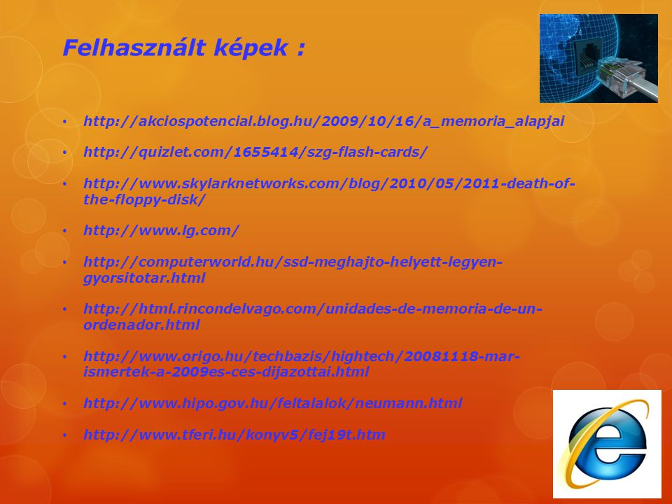 Felhasznált képek : http://akciospotencial.blog.hu/2009/10/16/a_memoria_alapjai. http://quizlet.com/1655414/szg-flash-cards/