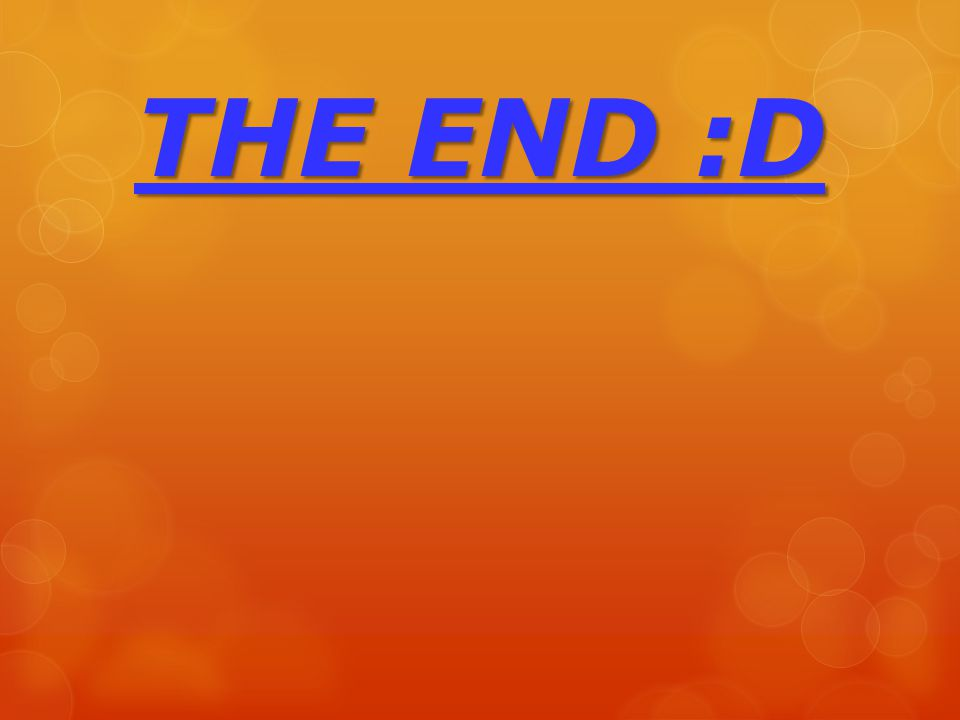 THE END :D