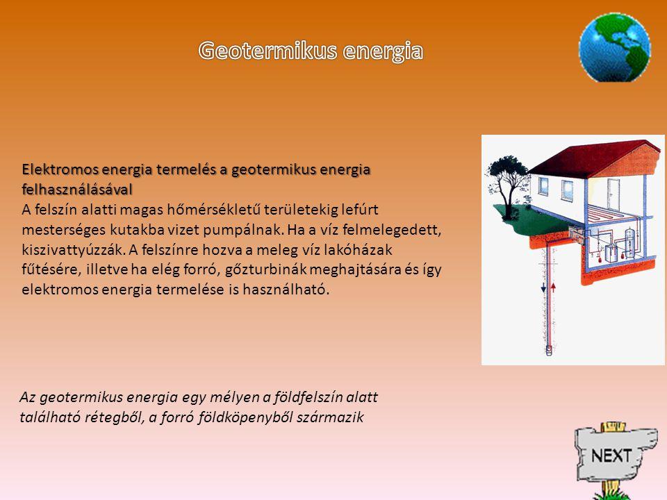Geotermikus energia Elektromos energia termelés a geotermikus energia felhasználásával.