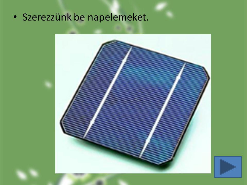 Szerezzünk be napelemeket.