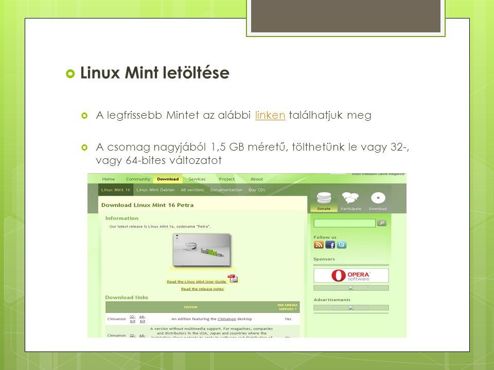 Linux Mint letöltése A legfrissebb Mintet az alábbi linken találhatjuk meg.